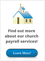 Learn More! Find out more about our church payroll services!